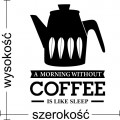 A morning without coffee is like sleep naklejka ścienna do kuchni