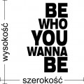 Be who you wanna be naklejka na ścianę napisy