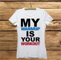 Damska koszulka do biegania - My warmup is your workout