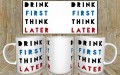 Drink first think later kubek wizualizacja