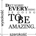 Don't worry. Everything is going to be amazing naklejka na ścianę