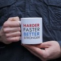 Harder Faster Better Stronger kubek