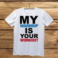 Męska koszulka do biegania - My warmup is your workout