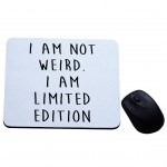 I'm not weird I'm limited edition podkładka