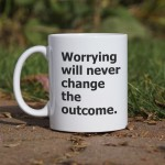 Worrying will never change the outcome kubek