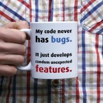 My code never has bugs kubek