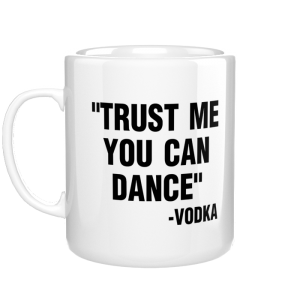 Trust me, you can dance kubek