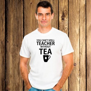 You can't spell teacher without tea koszulka