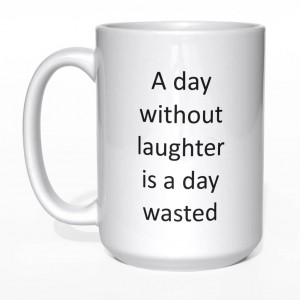 A day without laughter is a day wasted kubek z napisem