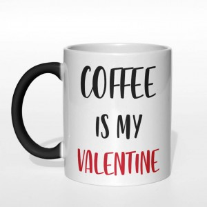 Coffee is my valentine kubek