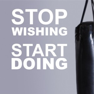 Stop wishing start doing naklejka