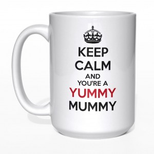 Keep Calm and you're a yummy mummy kubek