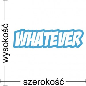 Whatever naklejka