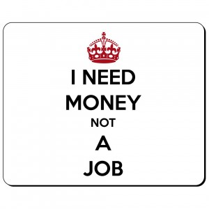 I need money not a job podkładka pod mysz