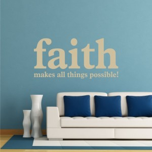Faith makes all things possible naklejka