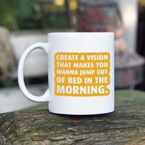 Create a vision that makes you kubek