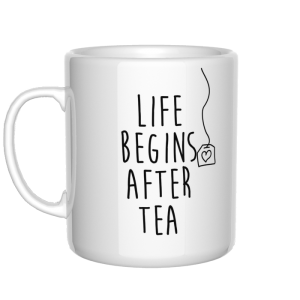 Life begins after tea kubek