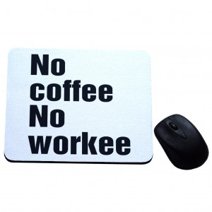No coffee no workee podkładka pod mysz