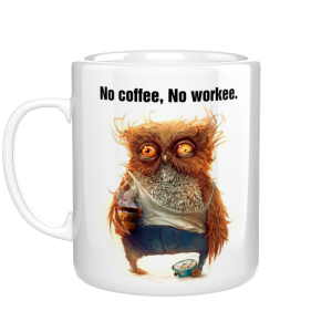 No Coffee, No Workee kubek