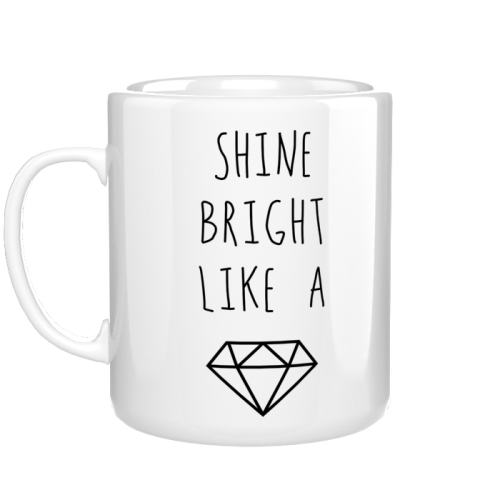 Kubek Shine bright like a diamond