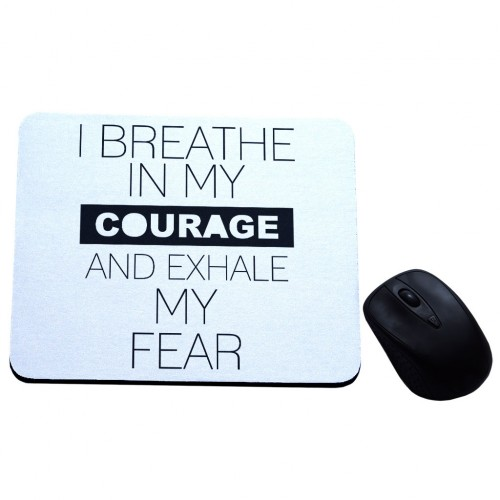 I breath in my courage podkładka pod mysz z nadrukiem